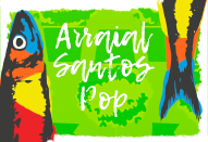 Arraial Santos Pop
